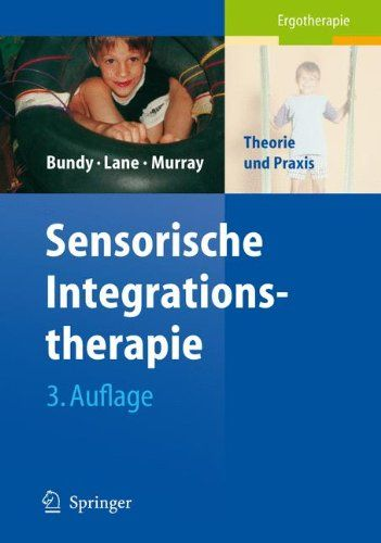 Sensorische Integrationstherapie: Theorie und Praxis (German Edition)