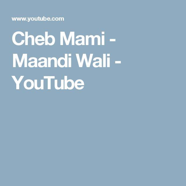 Cheb Mami - Maandi Wali - YouTube