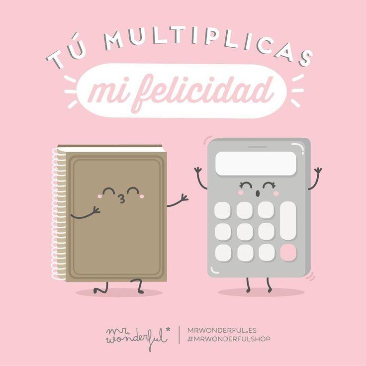 Por muy patoso que sea en matemáticas, lo que tengo claro es que… #mrwonderfulshop #quotes #happiness