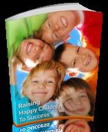 Raising Happy Children To Success