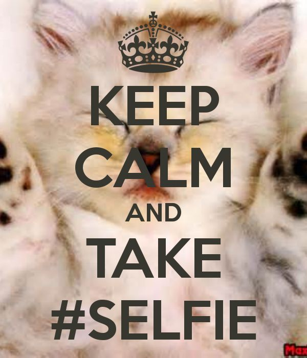 Keep Calm and take a #selfie