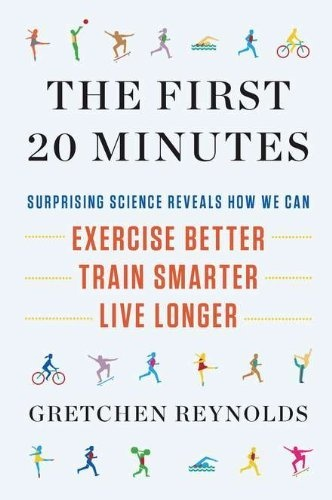 The First 20 Minutes: Surprising Science Reveals How We Can: Exercise Better, Train Smarter, Live Longer by Gretchen Reynolds, http://www.amazon.com/dp/1594630933/ref=cm_sw_r_pi_dp_PixRpb0XW5TW8. Interview with the author was just on NPRs Fresh Air.Science Reveal, Surprise Science, Book, Exercise Better, 20 Minute, Living Longer, Gretchen Reynolds, Exercies Better, Training Smarter