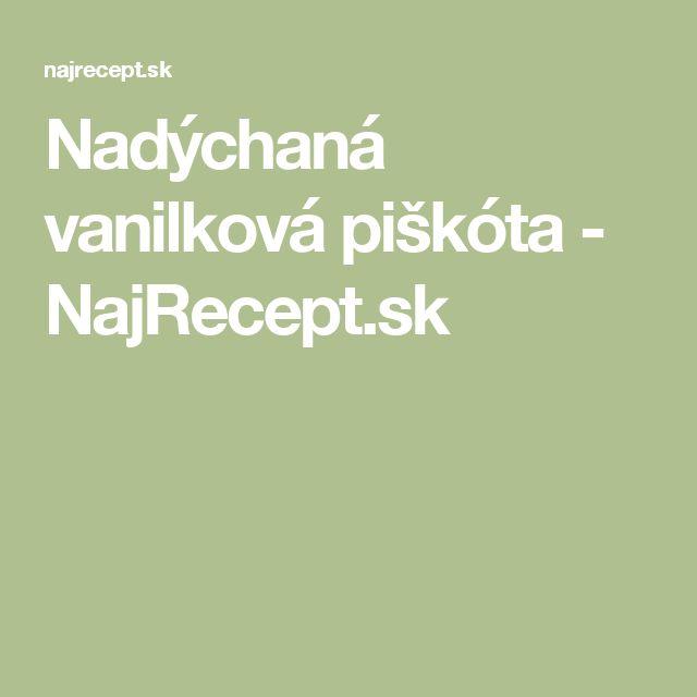 Nadýchaná vanilková piškóta - NajRecept.sk