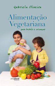 Alimentação Vegetariana para Bebés e Crianças   The Love Food