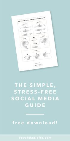 The Simple, Stress-Free Social Media Guide. By Devan Danielle. — Building a successful brand, whether you're a blogger or a business owner, really comes down to one thing: consistency. You can't build a thriving community or get brand recognition without consistently putting yourself out there. One of the best ways to show up consistently is through social media. Get your FREE Simple, Stress-Free Social Media Guide!