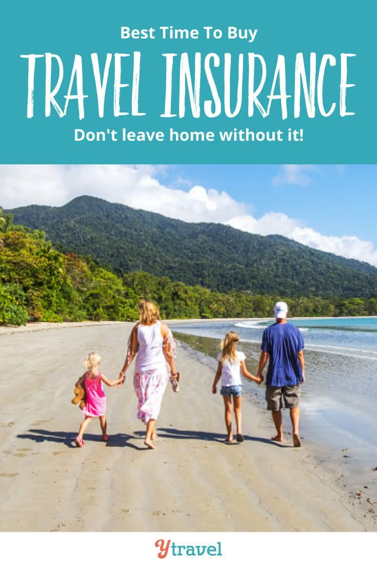Want To Know When The Best Time To Buy Travel Insurance Is In Your