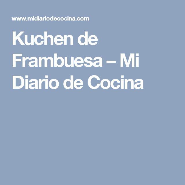 Kuchen de Frambuesa – Mi Diario de Cocina