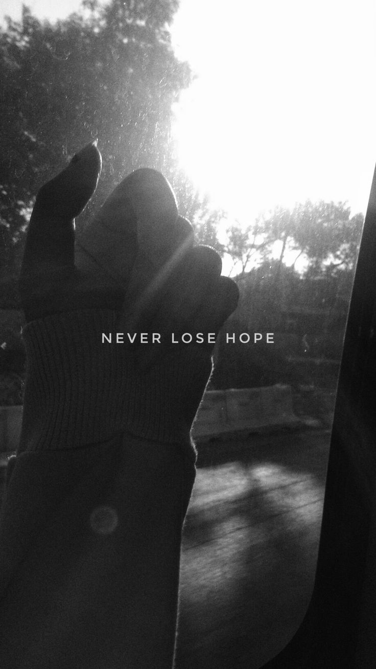 Never lose hope. #hope #hopeinGod #faith #bnw #shine