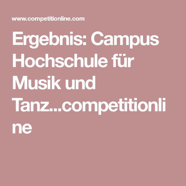Ergebnis: Campus Hochschule für Musik und Tanz...competitionline
