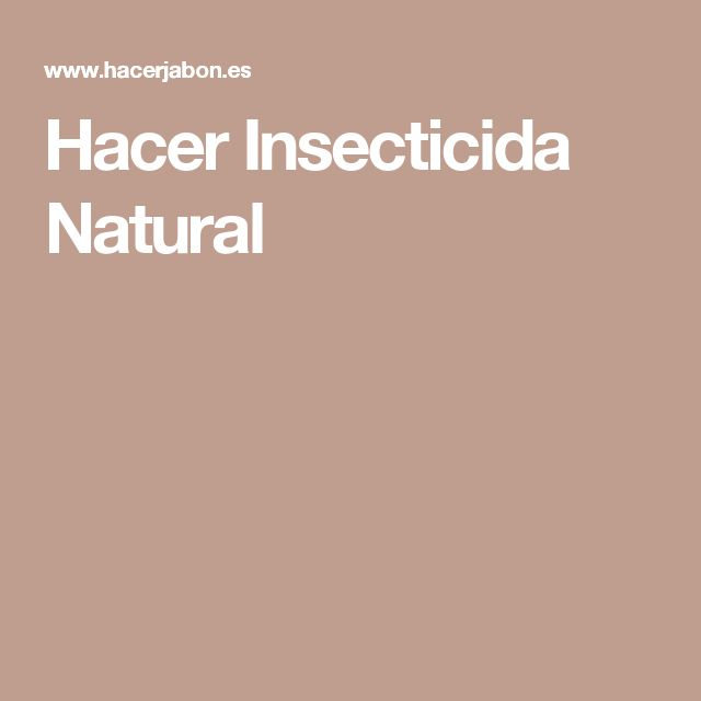 Hacer Insecticida Natural