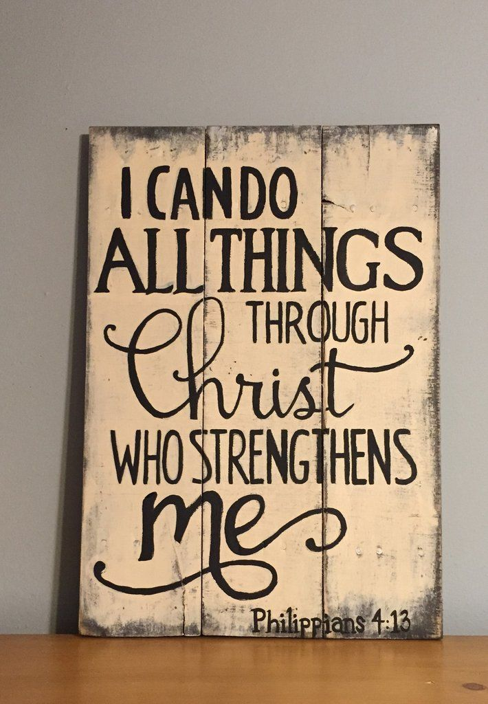 Bible verse Philippian 4:13. Dimensions 16x24. All signs are done free hand and can be customized. Free Shipping! For customer pick up use discount code pickup1 at checkout. **All items are one of a k