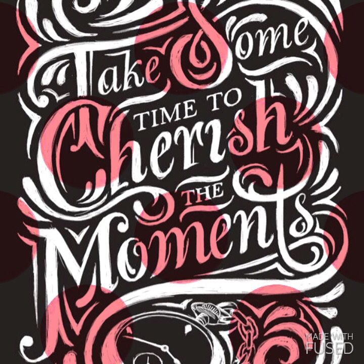 Take some time to cherish the moments