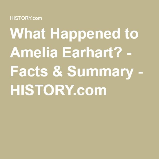 What Happened to Amelia Earhart? - Facts & Summary - HISTORY.com