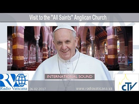 """LIVE: Pope visits """"All Saints"""" Anglican Church - ROME REPORTS"""