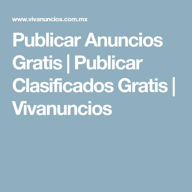 Publicar Anuncios Gratis | Publicar Clasificados Gratis | Vivanuncios