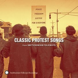 """""""Protest Songs: A Musical Introduction"""" - see attached lesson plan for specific songs and discussion ideas."""