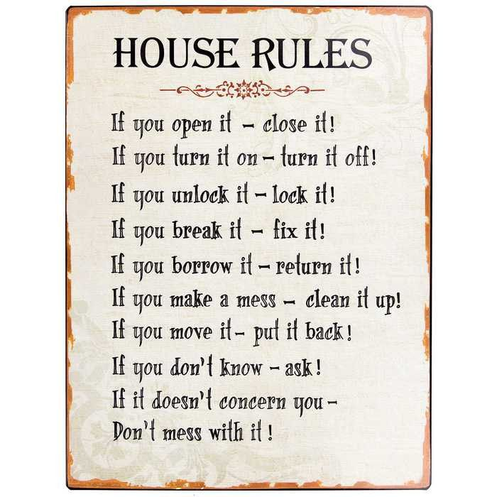 There are some rules that should never be broken. Display those rules with this Cream & Black House Rules Tin Sign. Featuring fun text and a cream & tan background, this sign is perfect for hanging in
