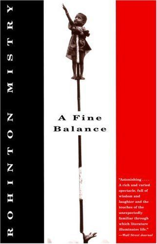 """A Fine Balance Rohinton Mistry """"After all, our lives are but a sequence of accidents - a clanking chain of chance events. A string of choices, casual or deliberate, which add up to that one big calamity we call life."""""""
