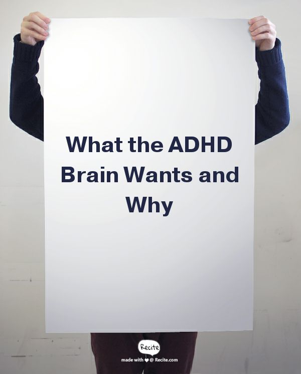 ***What the ADHD Brain Wants -Overview of numerous theories that attempt to explain an exceptionally complex condition. By Ellen Littman, PhD. 4 page PDF - Quote From Recite.com