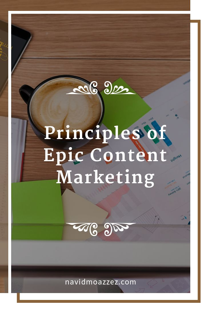 Do you want to know how you can use content marketing to take your business and brand to the next level? These principles of epic content marketing are a great place to start!