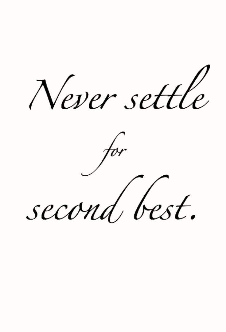 wednesdaywisdom | never settle for second best | #quote #qotd #wednesdaywisdom