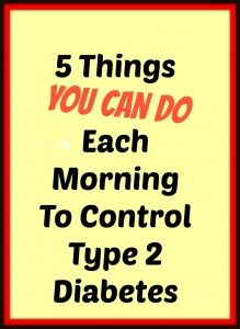 5 Things You Can Do Every Morning to Help Control Type 2 Diabetes