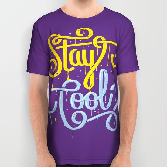 Stay Cool typography all over print shirt on Society6 / by Roberlan