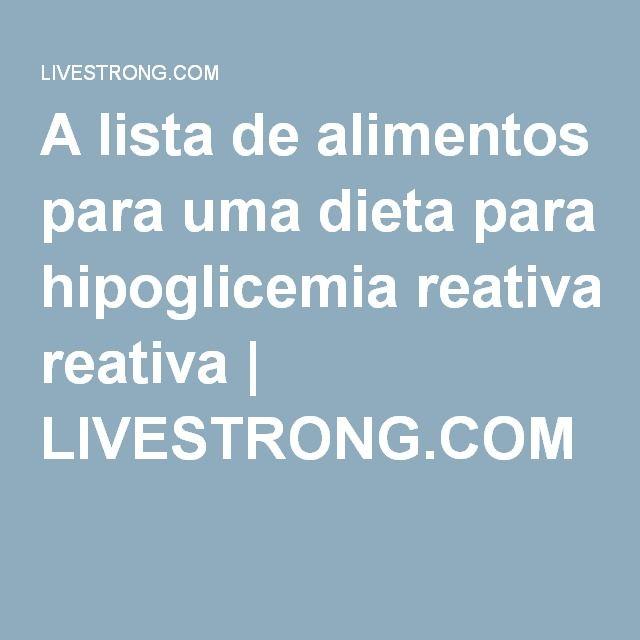 A lista de alimentos para uma dieta para hipoglicemia reativa | LIVESTRONG.COM