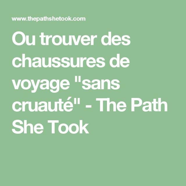 """Ou trouver des chaussures de voyage """"sans cruauté"""" - The Path She Took"""