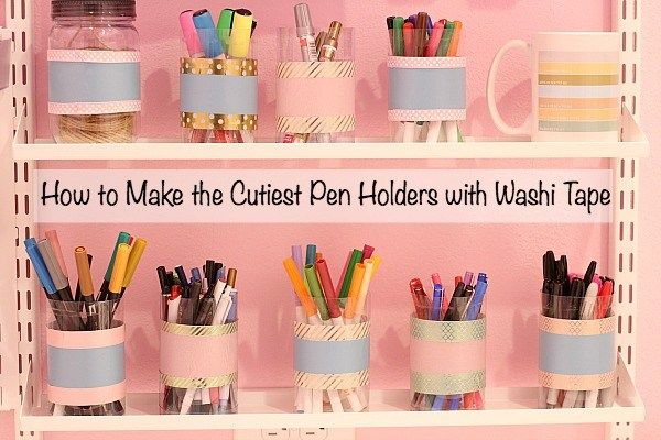 How to Make the Cutest Pen Holders with Washi Tape