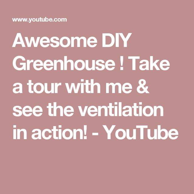Awesome DIY Greenhouse ! Take a tour with me & see the ventilation in action! - YouTube