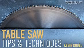 Table Saw Tips & Techniques