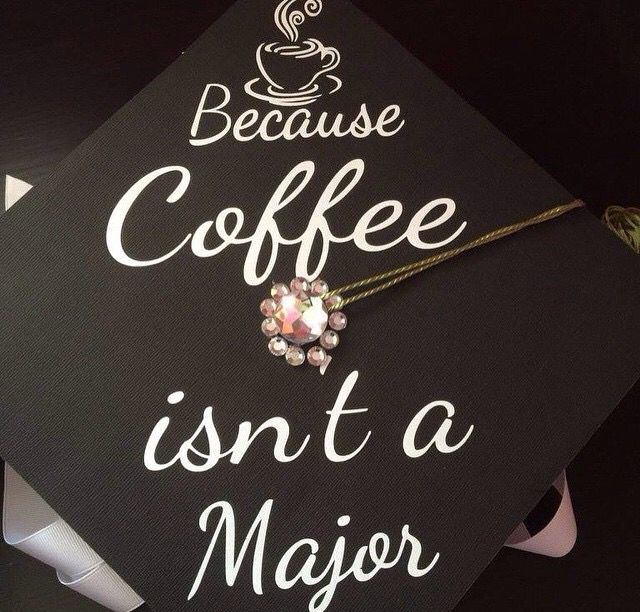 Grad cap for all the days I drank coffee.