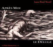 Luna Pearl Woolf: Après Moi, Le Déluge [CD]