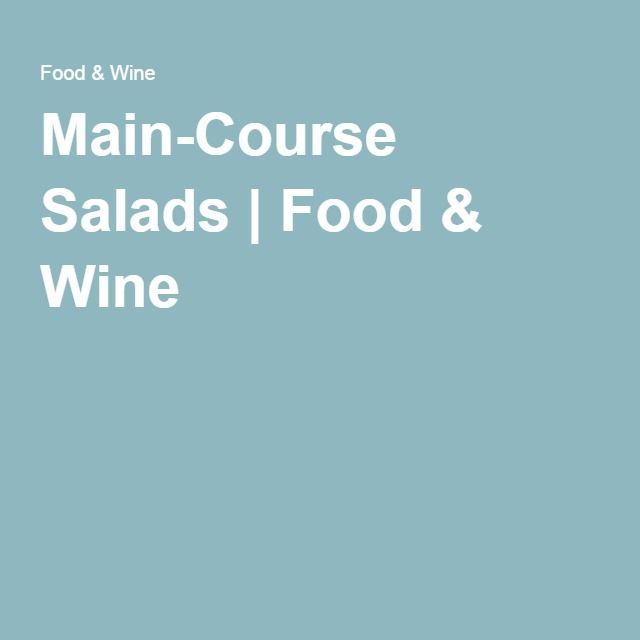 Main-Course Salads | Food & Wine