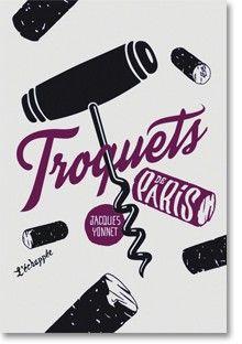 Troquets de Paris | www.lechappee.org
