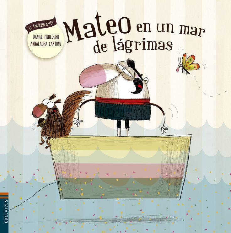 """""""Mateo en un mar de lágrimas"""", de Daniel Monedero con ilustraciones de Annalaura Cantone."""