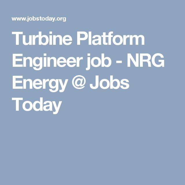 Turbine Platform Engineer job - NRG Energy @ Jobs Today
