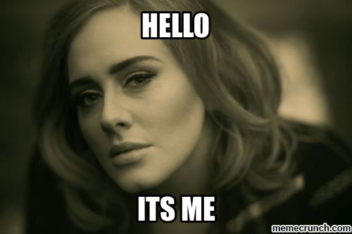 Adele Meme Hello It's Me