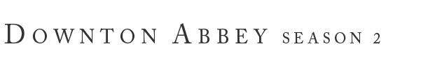 Downton Abby- Masterpiece Theatre- Season 2!