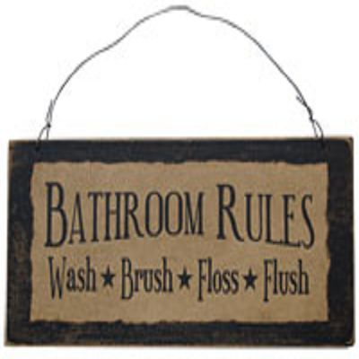 Our primitive signs feature friendly reminders, inspirational quotes, and humorous messages stenciled on a tea-dyed background and set on a distressed black wooden board. Bathroom Rules design reads: