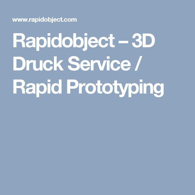 Rapidobject – 3D Druck Service / Rapid Prototyping