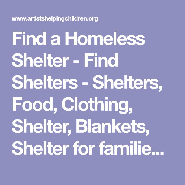 Find a Homeless Shelter - Find Shelters - Shelters, Food, Clothing, Shelter, Blankets, Shelter for families and children
