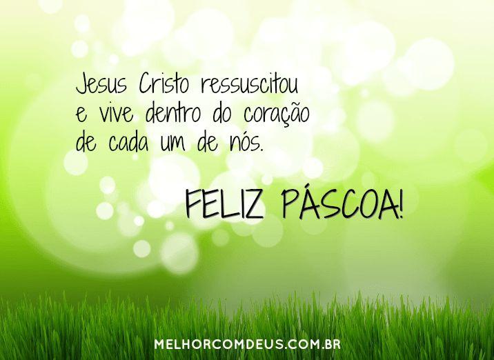 Jesus Cristo ressuscitou e vive dentro do coração de cada um de nós. Feliz Páscoa! #MelhorComDeus