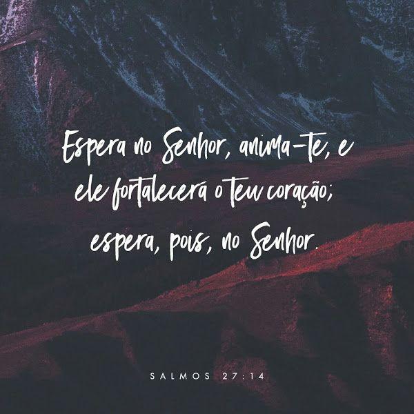 Espero em ti Deus, me dê forças.