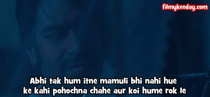 Sultan Mirza Dialogue Abhi tak hum itne mamuli bhi nahi hue, ke kahi pohochna chahe aur koi hume rok le...  Once Upon a Time in Mumbaai