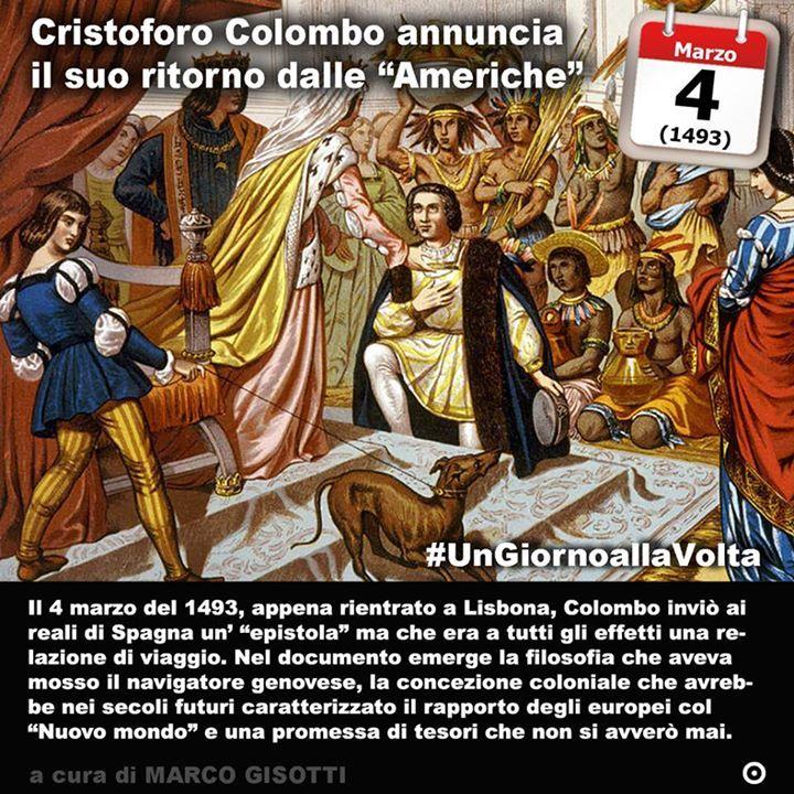 4 marzo 1493: Colombo spedisce la lettera in cui annuncia il successo della sua missione   Immaginate di essere partiti per un lungo viaggio. Per quanto ne sappiate siete il primo (o la prima) a cercare di raggiungere le Indie attraversando il mare verso Occidente. Non immaginate ancora però che invece delle terre del Gran Khan le vostre navi tre caravelle sono giunte su una terra che gli europei non hanno mai visto almeno non ufficialmente. La cosa da farsi a questo punto è informare chi vi…