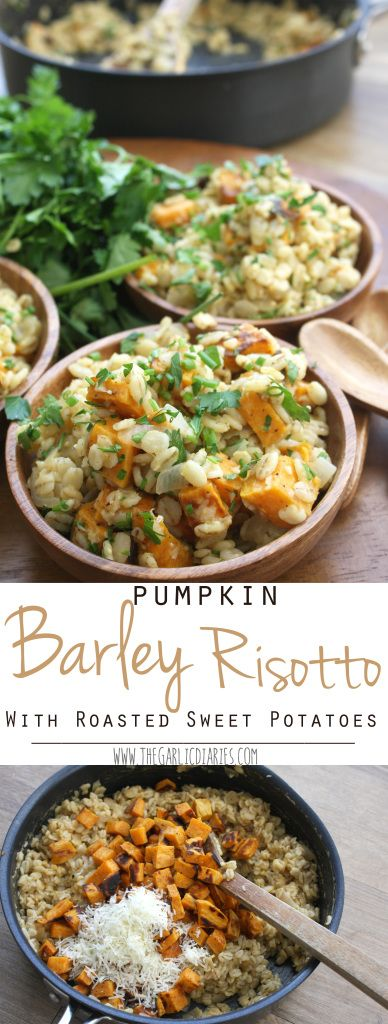 Pumpkin Barley Risotto with Roasted Sweet Potatoes - The PERFECT ...
