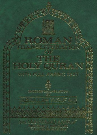 The Holy Quran: Transliteration in Roman Script with Arabic Text and English Translation by Abdullah Yusuf Ali. $20.45. Publisher: Kazi Publications (January 1, 1991). Publication: January 1, 1991