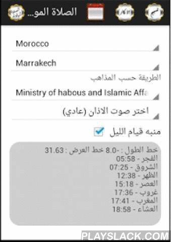 Salaat Timer  Android App - playslack.com , Salaat Timer (Salaat Mawqouta Assalat Almawqouta الصلاة الموقوتة) allows for the prayers with location data for each city in the world. The application provides the schedules according to the calculation method of the Ministry of Habous and Islamic Affairs of Morocco in addition to other organizations. during the holy month of Ramadhan, Ramadan, Ramzan, Ramazan, we bring you a useful application that will let you know exact salat times and the time…